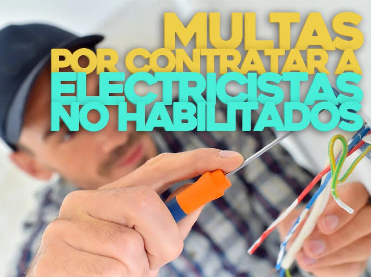 Multas por contratar a electricistas no habilitados