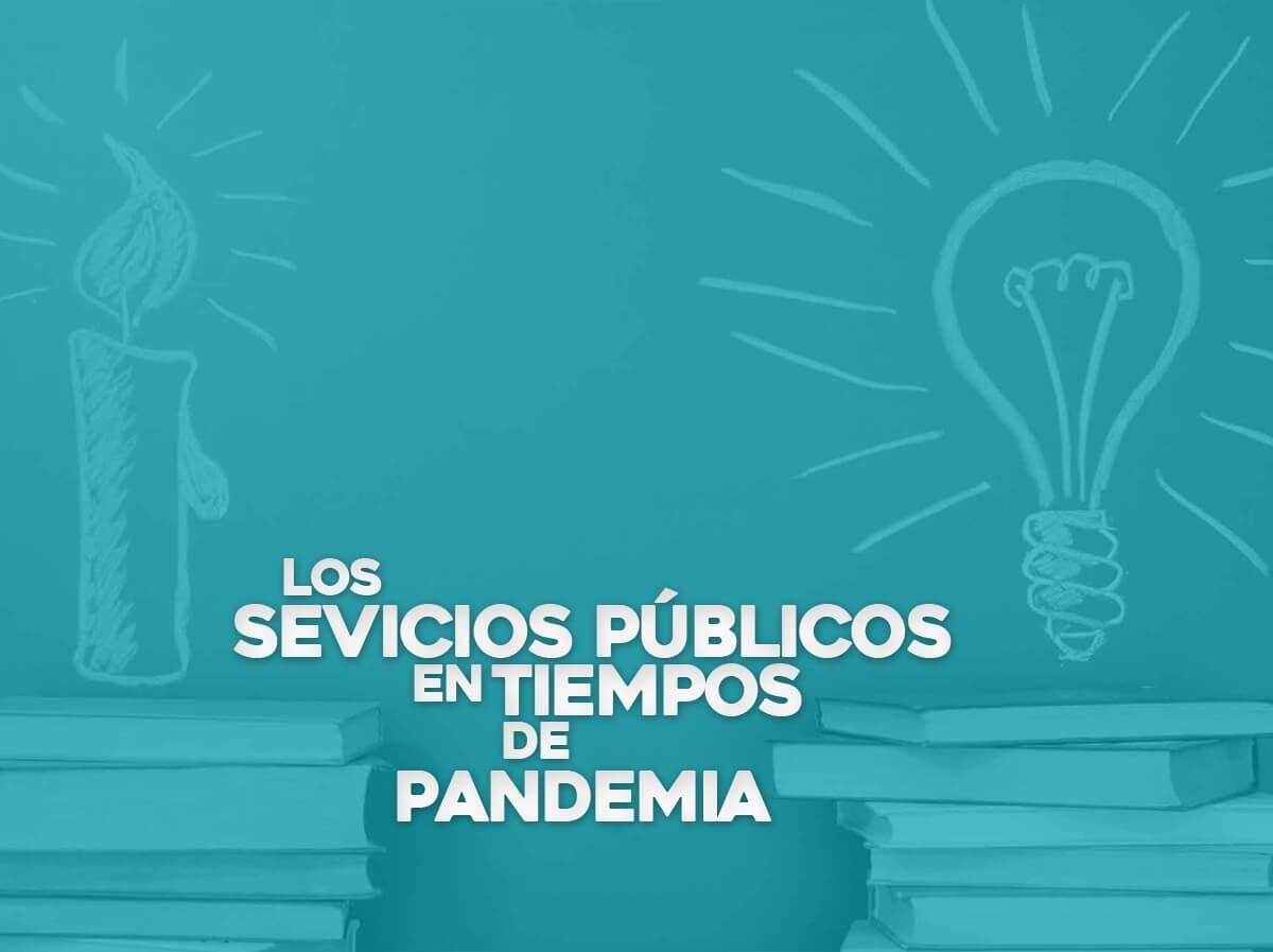 Los servicios públicos en tiempos de pandemia