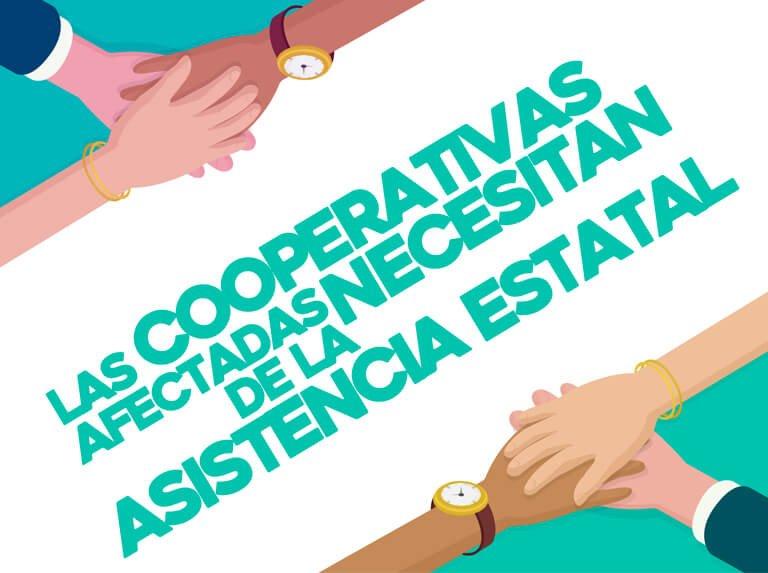 Las cooperativas afectadas necesitan de la asistencia estatal
