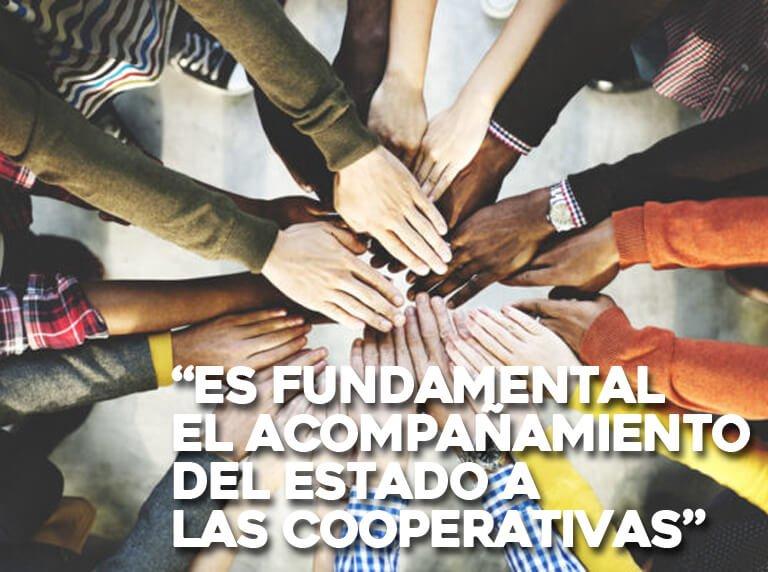 """""""Es fundamental el acompañamiento del Estado a las cooperativas"""""""