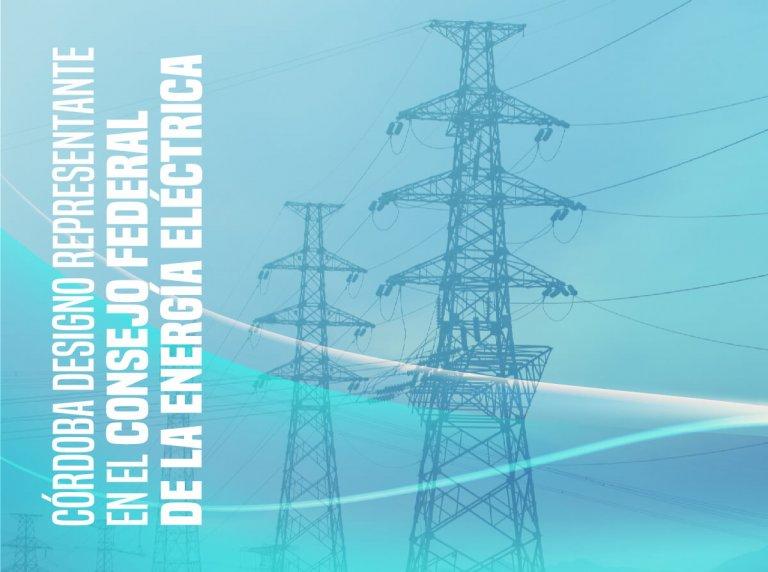 Córdoba designó representante en el Consejo Federal de la Energía Eléctrica